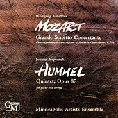 Mozart: Grande Sestetto Concertante / Hummel: Quintet for Piano and Strings, Op. 87 by Minneapolis Artists Ensemble