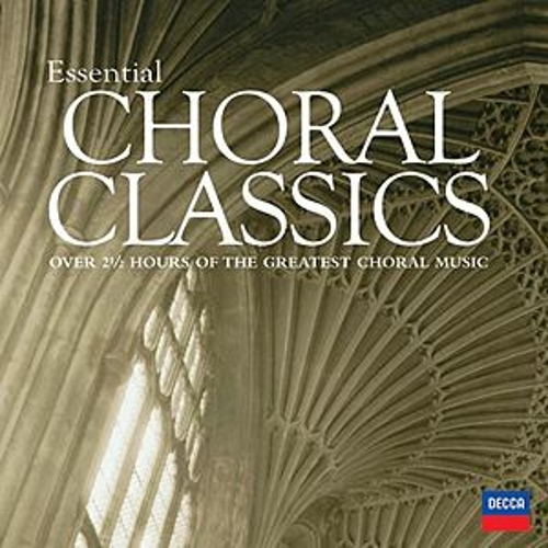 Essential Choral Classics by Various Artists