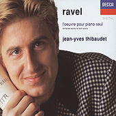Ravel: Complete Works for Solo PIano by Jean-Yves Thibaudet