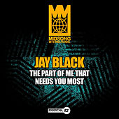 Play & Download The Part of Me That Needs You Most by Jay Black | Napster
