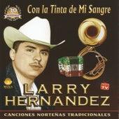 Con la Tinta de Mi Sangre by Larry Hernández