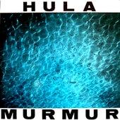 Murmur by Hula