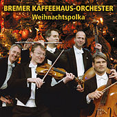 Play & Download Weihnachtspolka by Bremer Kaffeehaus-Orchester | Napster