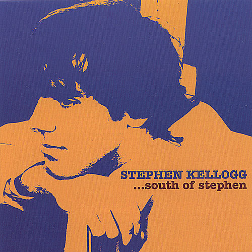 Play & Download South of Stephen by Stephen Kellogg | Napster