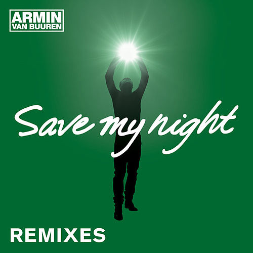 Save My Night (Remixes) by Armin Van Buuren