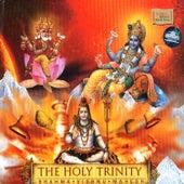 Play & Download The Holy Trinity : Brahma Vishnu Mahesh by Various Artists | Napster