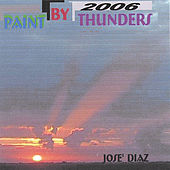 Play & Download Paint By Thunders 2006 by Jose' Diaz | Napster