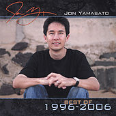 The Best Of 1996 - 2006 by Jon Yamasato