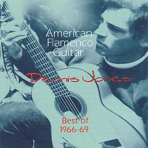 American Flamenco Guitar, Best of 1966-69 by Dennis Jones