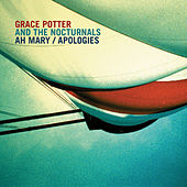 Play & Download Ah Mary by Grace Potter And The Nocturnals | Napster