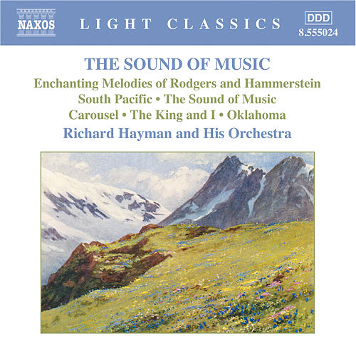Play & Download The Sound of Music: Enchanting Melodies of Rodgers and Hammerstein by Richard Hayman Symphony Orchestra | Napster