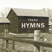 Play & Download Fresh Hymns: Contemporary Piano Interpretations by Joel Rosenberger | Napster