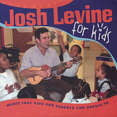 Play & Download Josh Levine for Kids by Josh Levine | Napster