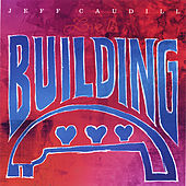 Play & Download Building (Charity Single) by Jeff Caudill | Napster