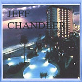 Play & Download Jeff Chandler by Jeff Chandler | Napster