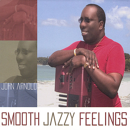 Play & Download Smooth Jazzy Feelings by John Arnold | Napster