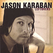 Leftovers by Jason Karaban