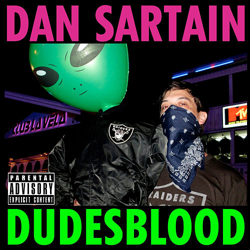 Dudesblood by Dan Sartain