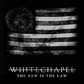Play & Download The Saw Is the Law by Whitechapel | Napster