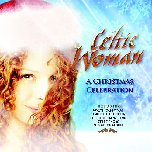 Play & Download A Christmas Celebration by Celtic Woman | Napster