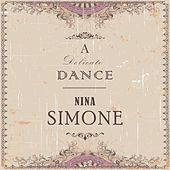 A Delicate Dance by Nina Simone