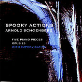 Play & Download Arnold Schoenberg Five Piano Pieces op. 23 by Spooky Actions | Napster
