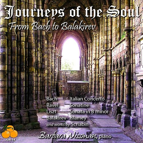 Play & Download Journeys of the Soul: From Bach to Balakirev- Barbara Nissman, Piano by Barbara Nissman | Napster