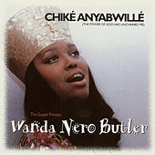 Play & Download Chike Anyabwille by Wanda Nero Butler | Napster