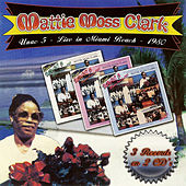 Live In Miami Beach by Mattie Moss Clark
