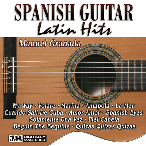 Spanish Guitar Latin Hits by Manuel Granada