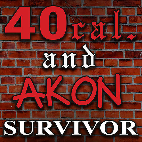 Play & Download Survivor by 40 Cal | Napster