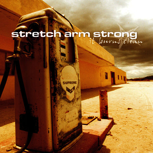 Play & Download It Burns Clean by Stretch Arm Strong | Napster