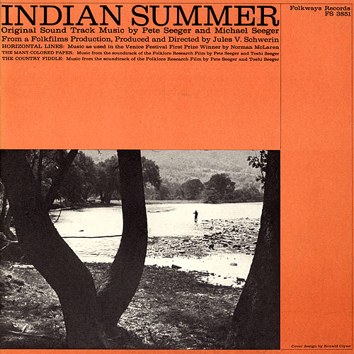 Play & Download Indian Summer by Pete Seeger | Napster