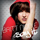 Play & Download Say It by Britt Nicole | Napster