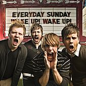 Play & Download Wake Up! Wake Up! by Everyday Sunday | Napster