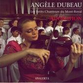 Adoration by Angèle Dubeau