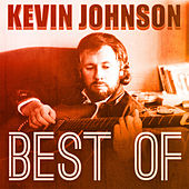 Kevin Johnson - Best Of by Kevin Johnson