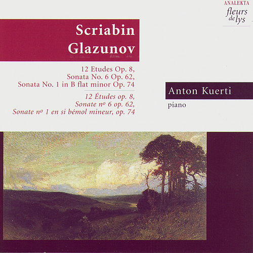 Play & Download Scriabin - Glazunov by Anton Kuerti | Napster