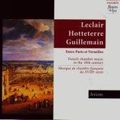 Play & Download Entre Paris et versailles: Musiqe de Chambre Française du XVIII Siècle by Arion | Napster