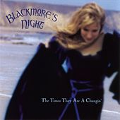 Play & Download The times they are a changin' by Blackmore's Night | Napster