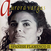Play & Download Spanish Flamenco II by Aurora Vargas | Napster