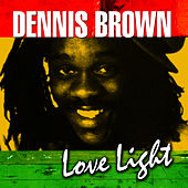 Play & Download Love Light by Dennis Brown | Napster