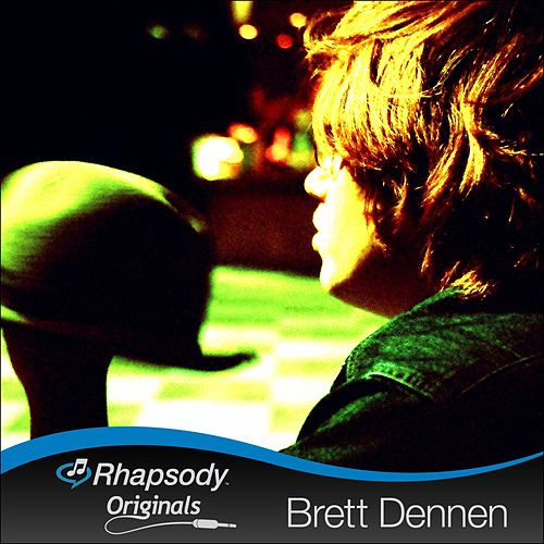 Rhapsody Originals by Brett Dennen