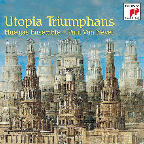 Play & Download Utopia Triumphans - The Great Polyphony of the Renaissance by Huelgas Ensemble; Paul Van Nevel | Napster