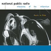 Play & Download NPR - Milestones of the Millennium - Music in Film by Various Artists | Napster