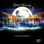 Reality's Abortion - Ep by Global Warning