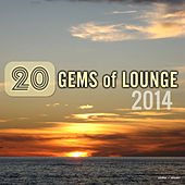 Play & Download 20 Gems of Lounge 2014 by Various Artists | Napster