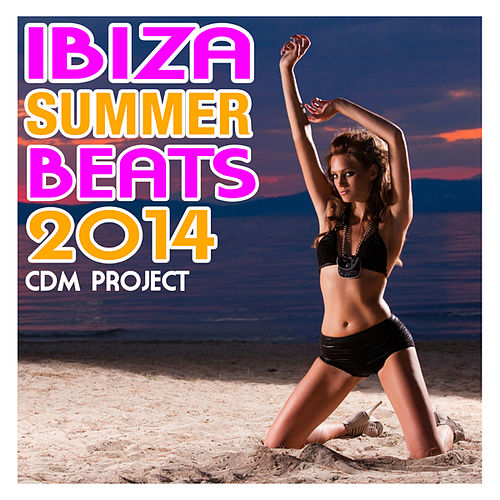 Ibiza Summer Beats 2014 by CDM Project