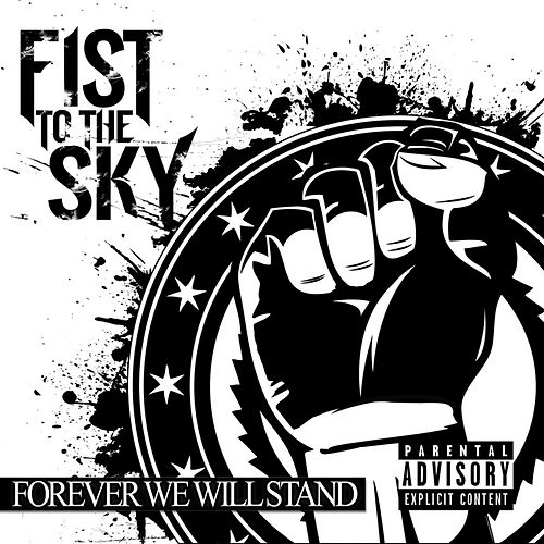 Play & Download Forever We Will Stand by Fist to the Sky | Napster