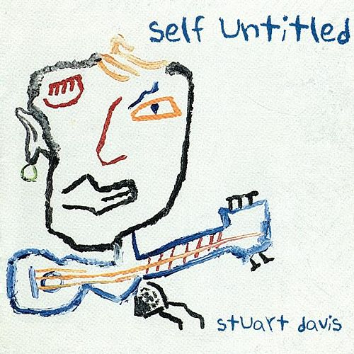 Play & Download Self Untitled by Stuart Davis | Napster